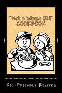 Not A Wimpy Kid Cookbook Kid Friendly Recipes