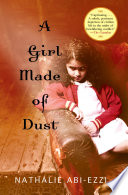 A Girl Made of Dust Prize Winning Novel About A Girl S Coming Of