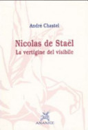 Nicolas De Stael  La Vertigine Del Visibile : ...