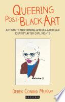 Queering Post Black Art