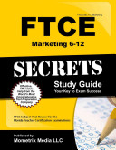 Ftce Marketing 6 12 Secrets Study Guide