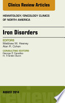 Iron Disorders An Issue Of Hematology Oncology Clinics