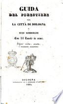 Guida del forestiere per la citt   di Bologna e suoi sobborghi