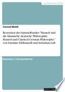 """Rezension des Sammelbandes """"Husserl und die klassische deutsche Philosophie. Husserl and Classical German Philosophy."""" von Faustino Fabbianelli und Sebastian Luft"""