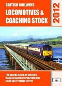 British Railways Locomotives & Coaching Stock 2012
