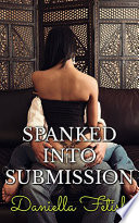 Spanked Into Submission  BWWM Billionaire Erotica
