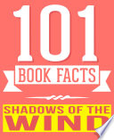 The Shadow Of The Wind 101 Amazingly True Facts You Didn T Know book