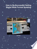 How to Be Successful Selling Digital Wide Format Systems