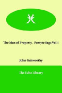 The Man of Property  Forsyte Saga Vol 1