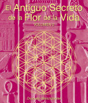 El Antiguo Secreto de la Flor de la Vida, Volumen II = The Ancient Secret of the Flower of Life