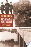 Hitler S U Boat Fortresses