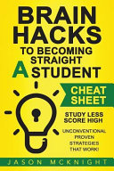Brain Hacks to Becoming Straight a Student  Cheat Sheet
