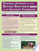 Teaching Students on the Autism Spectrum in the Inclusive Classroom