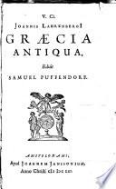 V. Cl. Joannis Laurenbergii Graecia antiqua