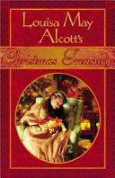 Louisa May Alcott's Christmas Treasury by Louisa May Alcott