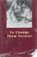 To Change Them Forever
