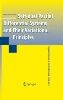 Self-dual Partial Differential Systems and Their Variational Principles