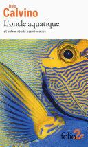 L Oncle Aquatique Et Autres R Cits Cosmicomics book