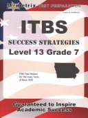 Itbs Success Strategies Level 13 Grade 7 Study Guide  Itbs Test Review for the Iowa Tests of Basic Skills