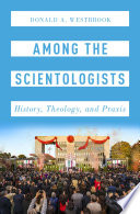 Among the Scientologists: History, Theology, and Praxis Book Cover
