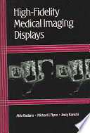 High fidelity Medical Imaging Displays