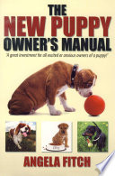 The New Puppy Owner s Manual