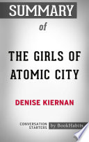 Summary of The Girls of Atomic City by Denise Kiernan   Conversation Starters