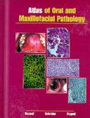 Atlas of Oral and Maxillofacial Pathology