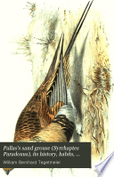 Pallas s Sand Grouse  Syrrhaptes Paradoxus   Its History  Habits  Food  and Migrations Book PDF