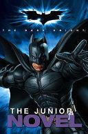 Ebook The Dark Knight: the Junior Novel Epub Stacia Deutsch,Rhody Cohon,Jonathan Nolan,Christopher Nolan,David S. Goyer,Bob Kane Apps Read Mobile