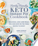 The Family Friendly Keto Instant Pot Cookbook