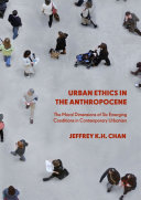 Urban Ethics in the Anthropocene