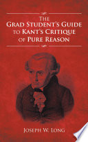 The Grad Students Guide to Kants Critique of Pure Reason