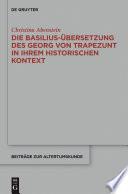 Die Basilius-Übersetzung des Georg von Trapezunt in ihrem historischen Kontext
