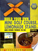 Build Your Own Mini Golf Course, Lemonade Stand, and Other Things to Do
