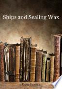 Ships and Sealing Wax
