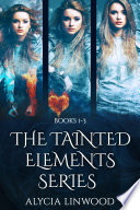The Tainted Elements Series
