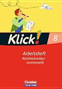 Klick  Deutsch 8  Schuljahr  Rechtschreiben und Grammatik   Schreiben und Lesen  Arbeitshefte  Westliche Bundesl  nder