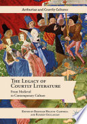 The Legacy of Courtly Literature