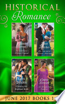 Historical Romance June 2017 Books 1   4  The Debutante s Daring Proposal   The Convenient Felstone Marriage   An Unexpected Countess   Claiming His Highland Bride  Mills   Boon e Book Collections