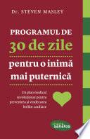Programul De 30 De Zile Pentru O Inim Mai Puternic Un Plan Medical Revolu Ionar Pentru Prevenirea I Vindecarea Bolilor Cardiace