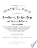 A Memorial and Biographical History of the Counties of Santa Barbara, San Luis Obispo and Ventura, California ...