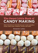 The Sweet Little Book of Candy Making  mini book