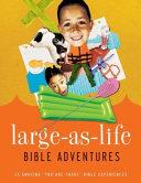 Large as life Bible Adventures