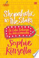 Shopaholic to the Stars   Si Gila Belanja ke Hollywood