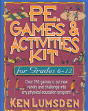 P E  Games   Activities Kit for Grades 6 12