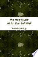 The Frog Music At Far East Salt Well