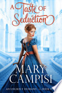 A Taste Of Seduction : two of mary campisi's regency historical series, an...