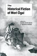 The Historical Fiction of Mori ÅOgai