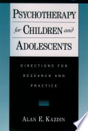 Psychotherapy For Children And Adolescents : effects? what do we already...
